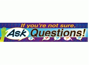 Picture of If You're Not Sure Ask Questions Banner