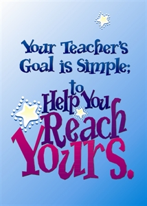 Picture of Your teacher's goal is simple Motivational Chart